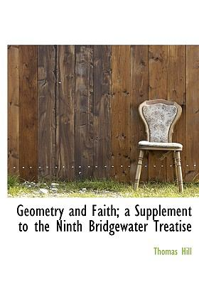 Geometry and Faith; a Supplement to the Ninth Bridgewater Treatise N/A 9781115431392 Front Cover