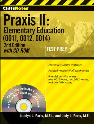 Cliffsnotes Praxis II Elementary Education (0011/5011, 0012, 0014/5014) 2nd 2012 edition cover