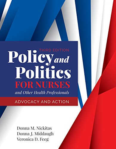 Policy and Politics for Nurses and Other Health Professionals Advocacy and Action  3rd 2020 (Revised) 9781284140392 Front Cover