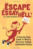 Escape Essay Hell! A Step-By-Step Guide to Writing Narrative College Application Essays N/A 9781492855392 Front Cover