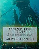 Under the Tides Do We Ever Really Know What Is under the Tides N/A 9781494301392 Front Cover