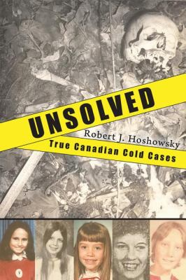 Unsolved True Canadian Cold Cases  2010 9781554887392 Front Cover