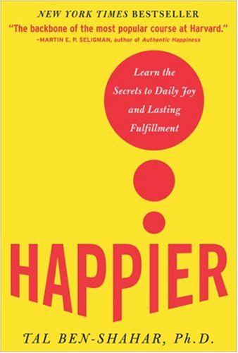 Happier Learn the Secrets to Daily Joy and Lasting Fulfillment  2007 9780071492393 Front Cover