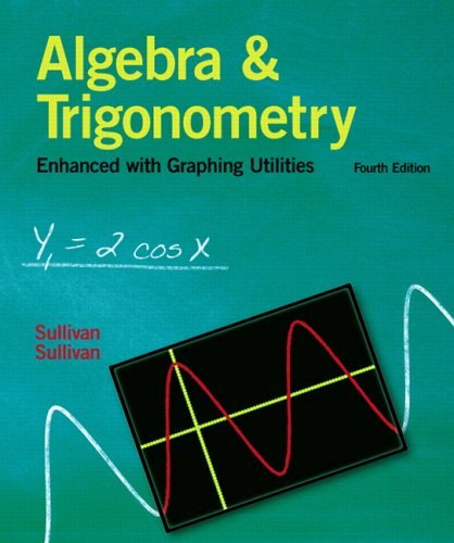 Algebra and Trigonometry Enhanced with Graphing Utilities  4th 2006 (Revised) edition cover