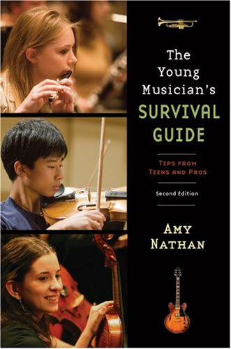 Young Musician's Survival Guide Tips from Teens and Pros 2nd 2008 edition cover