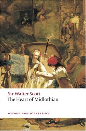 OXFORD WORLD'S CLASSICS: THE HEART OF MIDLOTHIAN   2008 9780199538393 Front Cover