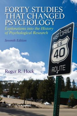 Forty Studies That Changed Psychology  7th 2013 (Revised) 9780205918393 Front Cover