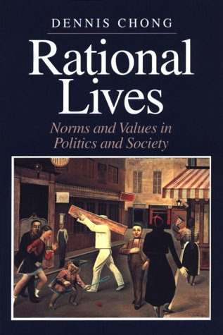 Rational Lives Norms and Values in Politics and Society  2000 9780226104393 Front Cover