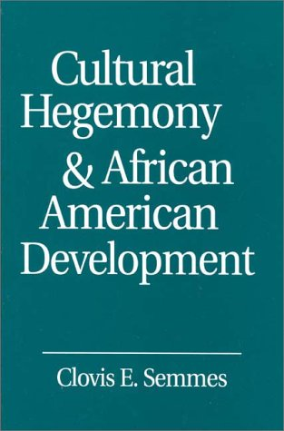Cultural Hegemony and African American Development  N/A 9780275953393 Front Cover