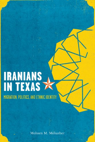 Iranians in Texas Migration, Politics, and Ethnic Identity  2012 edition cover