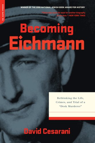 Becoming Eichmann Rethinking the Life, Crimes, and Trial of a Desk Murderer N/A edition cover