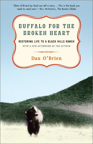 Buffalo for the Broken Heart Restoring Life to a Black Hills Ranch N/A edition cover