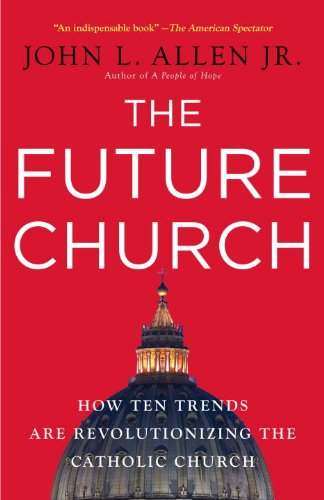 Future Church How Ten Trends Are Revolutionizing the Catholic Church N/A edition cover