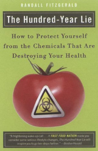 Hundred-Year Lie How to Protect Yourself from the Chemicals That Are Destroying Your Health N/A edition cover