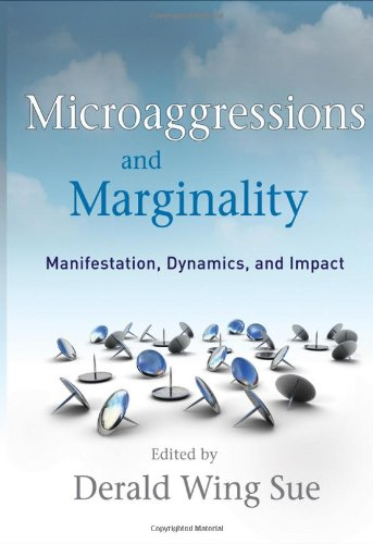 Microaggressions and Marginality Manifestation, Dynamics, and Impact  2010 edition cover