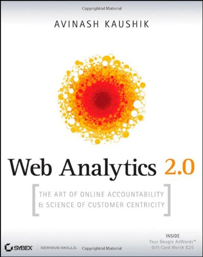 Web Analytics 2. 0 The Art of Online Accountability and Science of Customer Centricity  2010 edition cover