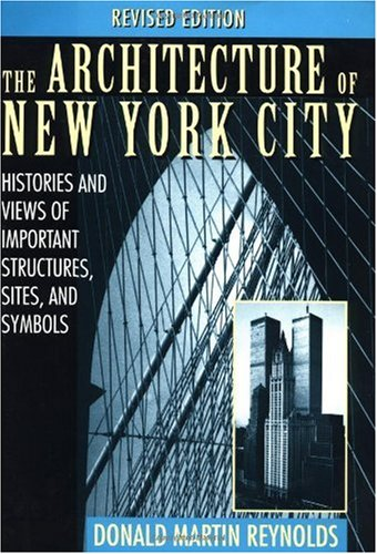 Architecture of New York City Histories and Views of Important Structures, Sites, and Symbols 2nd 1994 (Revised) edition cover