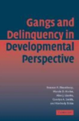 Gangs and Delinquency in Developmental Perspective   2003 9780521814393 Front Cover