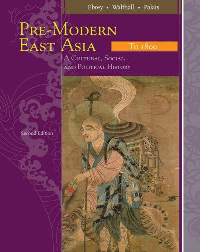 East Asia A Cultural, Social, and Political History to 1800 2nd 2009 9780547005393 Front Cover