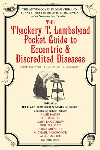 Thackery T. Lambshead Pocket Guide to Eccentric and Discredited Diseases   2003 9780553383393 Front Cover