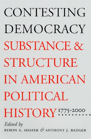 Contesting Democracy Substance and Structure in American Political History, 1775-2000  2001 edition cover