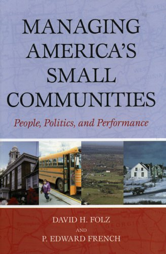 Managing America's Small Communities People, Politics, and Performance  2005 edition cover