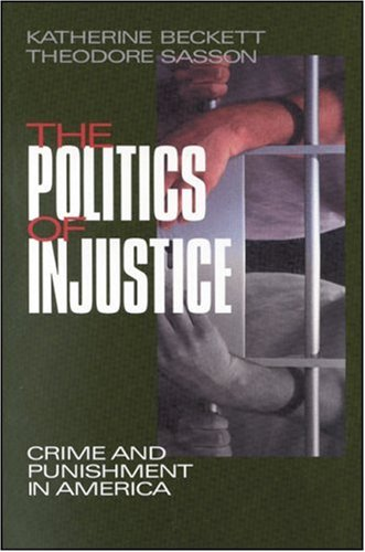 Politics of Injustice Crime and Punishment in America  1999 9780761986393 Front Cover