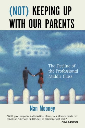 (Not) Keeping up with Our Parents : The Decline of the Professional Middle Class  2009 edition cover