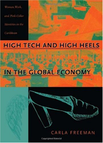 High Tech and High Heels in the Global Economy Women, Work, and Pink-Collar Identities in the Caribbean  2000 edition cover