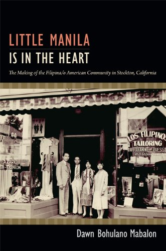 Little Manila Is in the Heart The Making of the Filipina/o American Community in Stockton, California  2013 edition cover