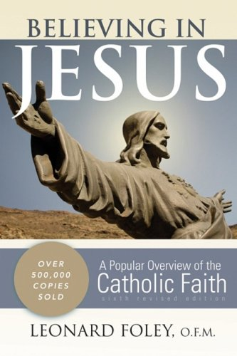 Believing in Jesus A Popular Overview of the Catholic Faith 6th 2009 (Revised) edition cover