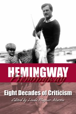 Hemingway Eight Decades of Criticism  2008 edition cover