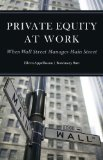 Private Equity at Work: When Wall Street Manages Main Street  2014 9780871540393 Front Cover