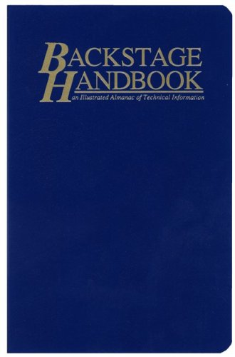 Backstage Handbook : An Illustrated Almanac of Technical Information 3rd 1994 (Reprint) 9780911747393 Front Cover