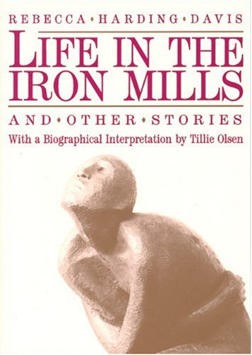 Life in the Iron Mills and Other Stories  2nd 1985 (Revised) edition cover