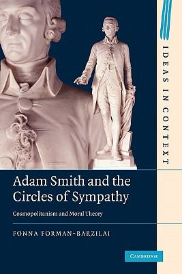 Adam Smith and the Circles of Sympathy Cosmopolitanism and Moral Theory  2011 9781107402393 Front Cover