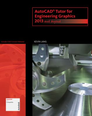 AutoCAD Tutor for Engineering Graphics 2013 and Beyond  2013 9781133960393 Front Cover