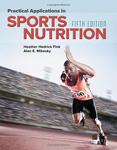 Practical Applications in Sports Nutrition  5th 2018 (Revised) 9781284101393 Front Cover