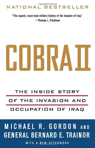 Cobra II The Inside Story of the Invasion and Occupation of Iraq  2007 9781400075393 Front Cover