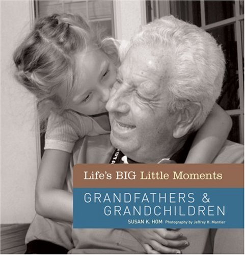 Life's BIG Little Moments: Grandfathers and Grandchildren   2008 9781402758393 Front Cover