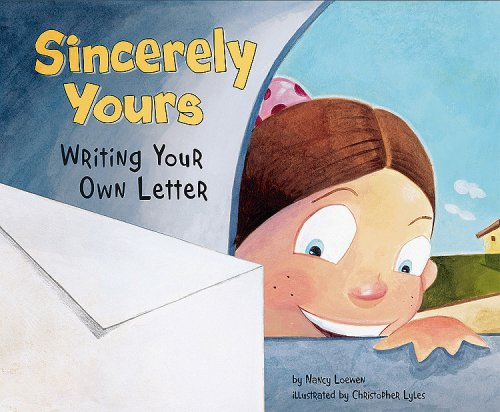 Sincerely Yours Writing Your Own Letter  2009 9781404853393 Front Cover