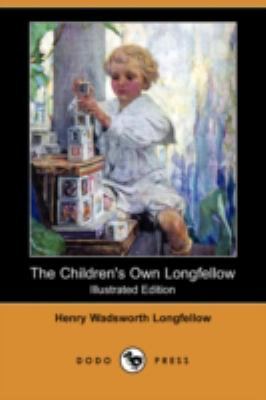 The Children's Own Longfellow:   2008 9781406594393 Front Cover