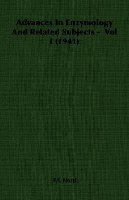 Advances in Enzymology and Related Subjects - Vol I (1941)  N/A 9781406750393 Front Cover