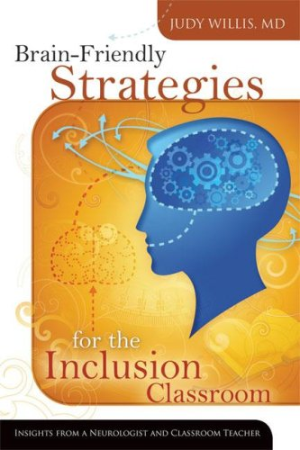Brain-Friendly Strategies for the Inclusion Classroom Insights from a Neurologist and Classroom Teacher  2007 9781416605393 Front Cover