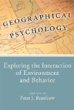 Geographical Psychology: Exploring the Interaction of Environment and Behavior  2013 edition cover