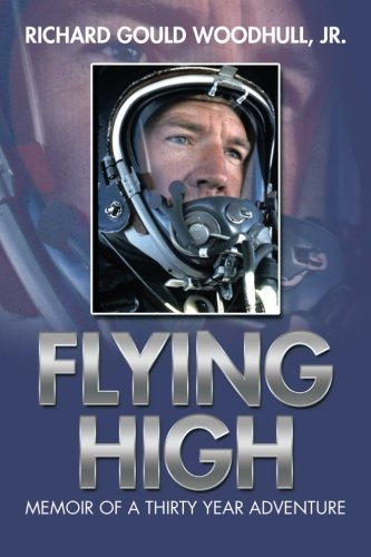 Flying High Memoir of a Thirty Year Adventure  2013 9781493103393 Front Cover