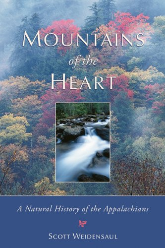 Mountains of the Heart A Natural History of the Appalachians  2000 9781555911393 Front Cover
