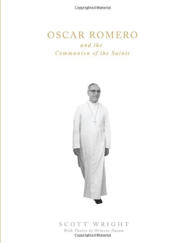 Oscar Romero and the Communion of Saints A Biography  2009 edition cover