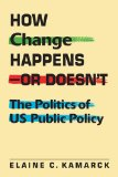 How Change Happens - or Doesn't The Politics of US Public Policy  2014 edition cover