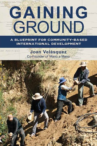 Gaining Ground A Blueprint for Community-Based International Development N/A edition cover